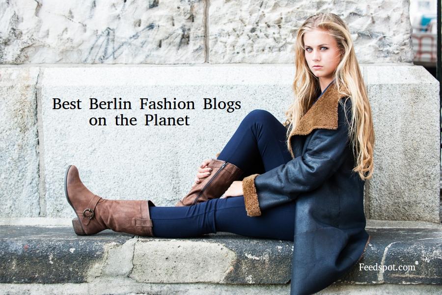 Fadhion Bloggerin Deutschland 2019: Top 50 Berlin Fashion Blogs & Websites To Follow In 2018