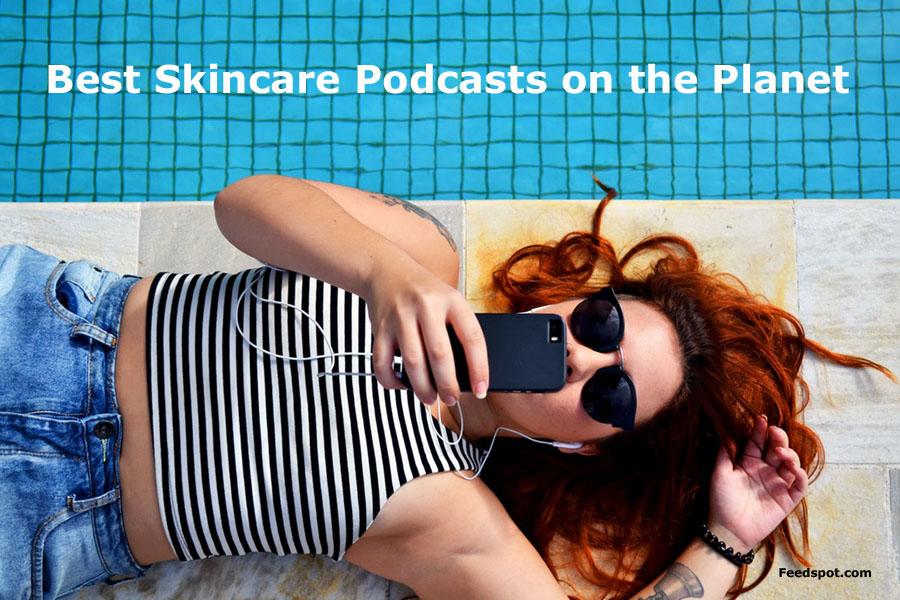 Skincare Podcast