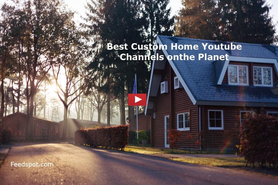 Custom Home Youtube Channels