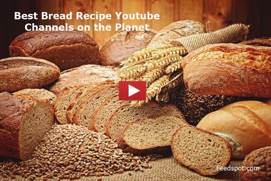 Bread Recipe Youtube Channels