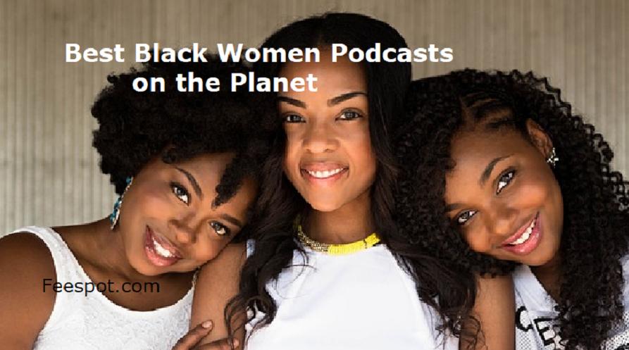Black Women Podcasts