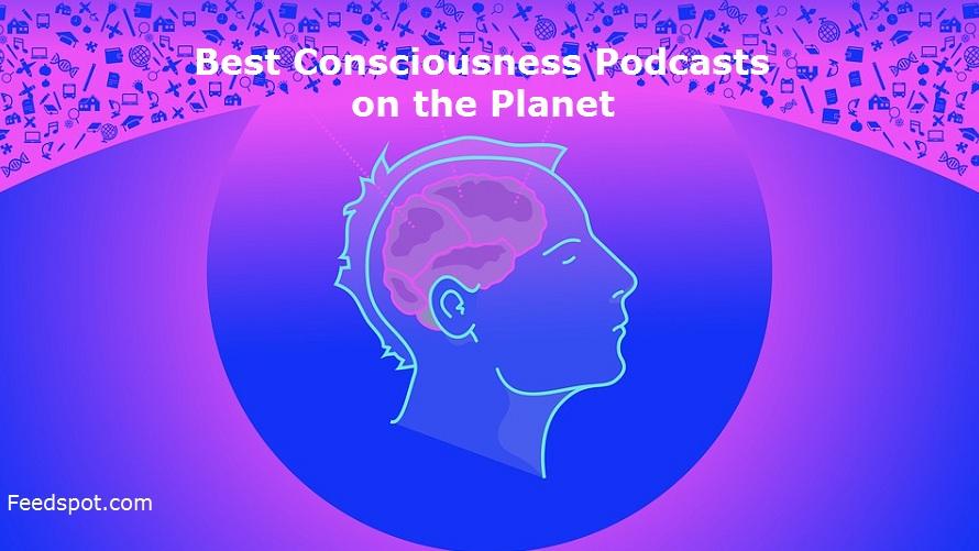 Consciousness Podcasts