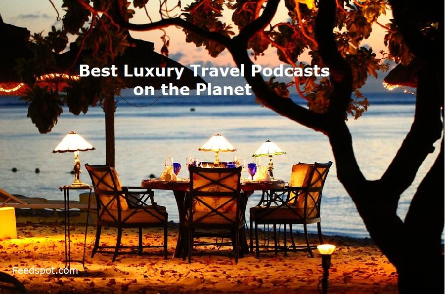 Luxury Travel Podcasts